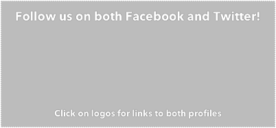 Follow us on both Facebook and Twitter!    Click on logos for links to both profiles